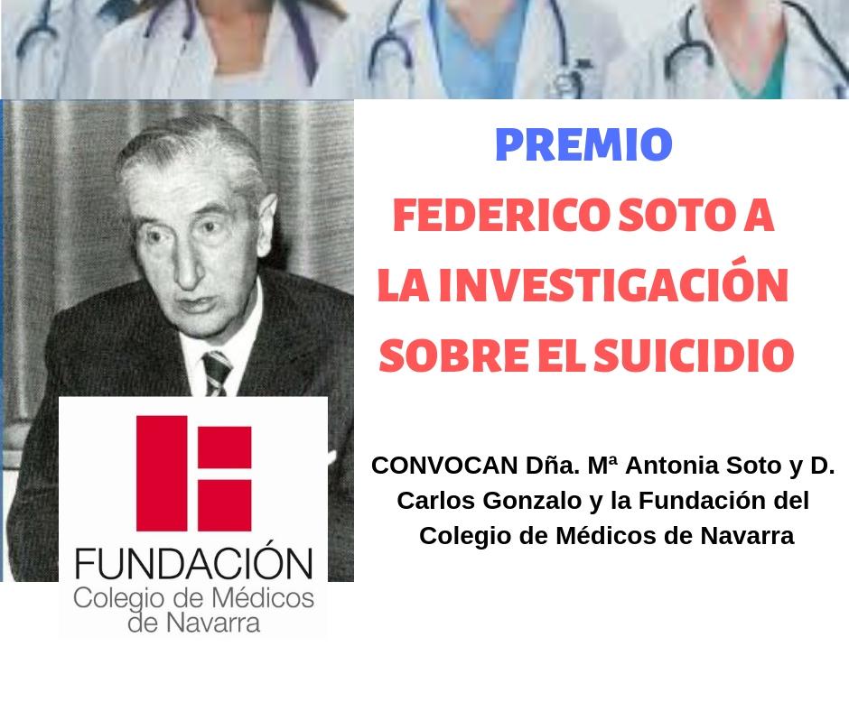 Dña. Mª Antonia Soto y D. Carlos Gonzalo y la Fundación del Colegio de Médicos de Navarra convocan el Premio FEDERICO SOTO a la investigación sobre el suicidio
